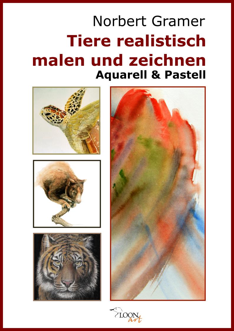 Tiere realistisch malen und zeichnen. Aquarell und Pastell