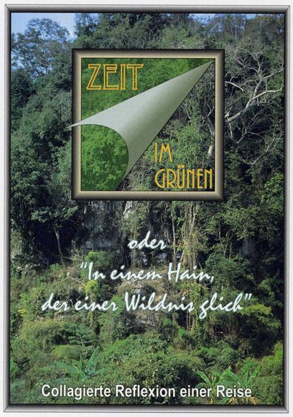 """Zeit im Grünen oder """"In einem Hain, der einer Wildnis glich"""". Collagierte Reflexion einer Reise."""