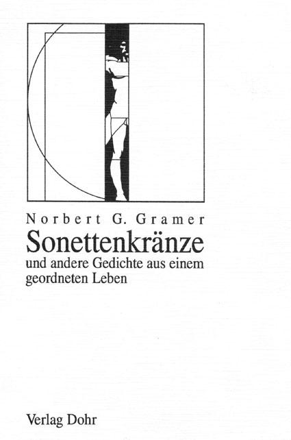 Sonettenkränze und andere Gedichte aus einem geordneten Leben.